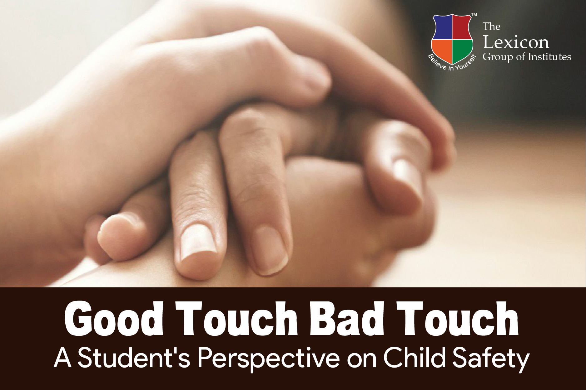 Good Touch Bad Touch- A Student's Perspective on Child Safety