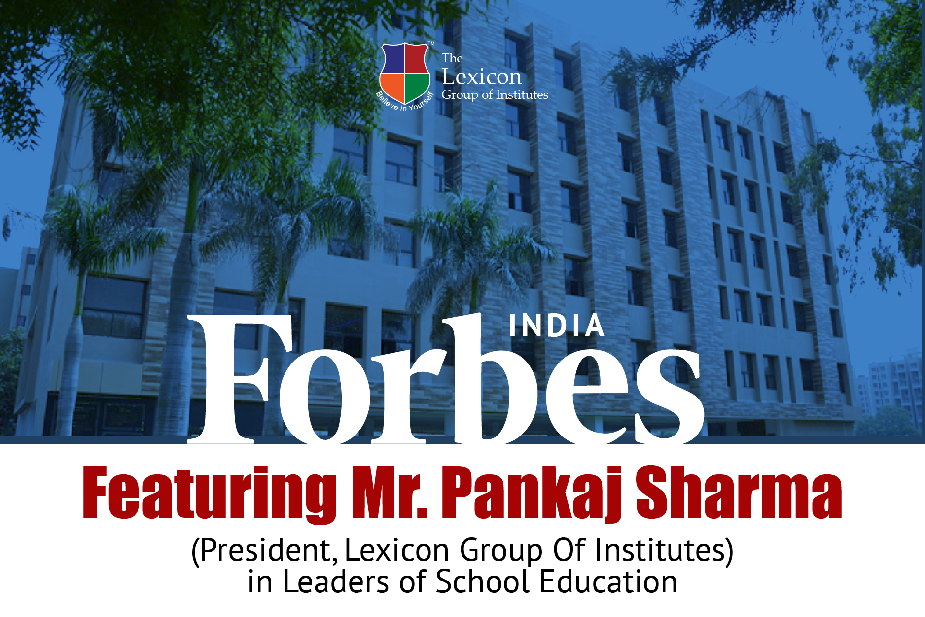 Forbes India – Featuring Mr. Pankaj Sharma (President, Lexicon Group Of Institutes) in Leaders of School Education