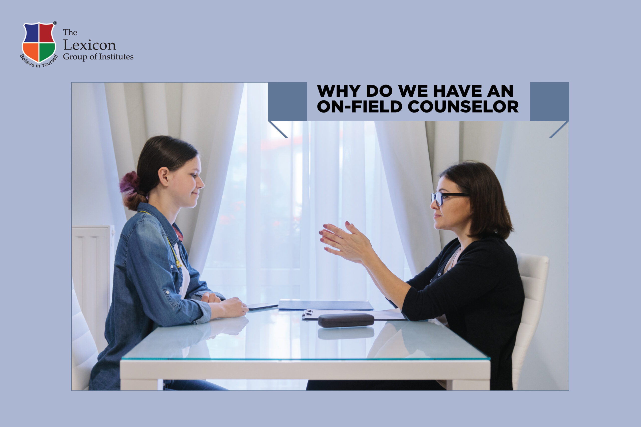 Why do we have an on-field Counselor?
