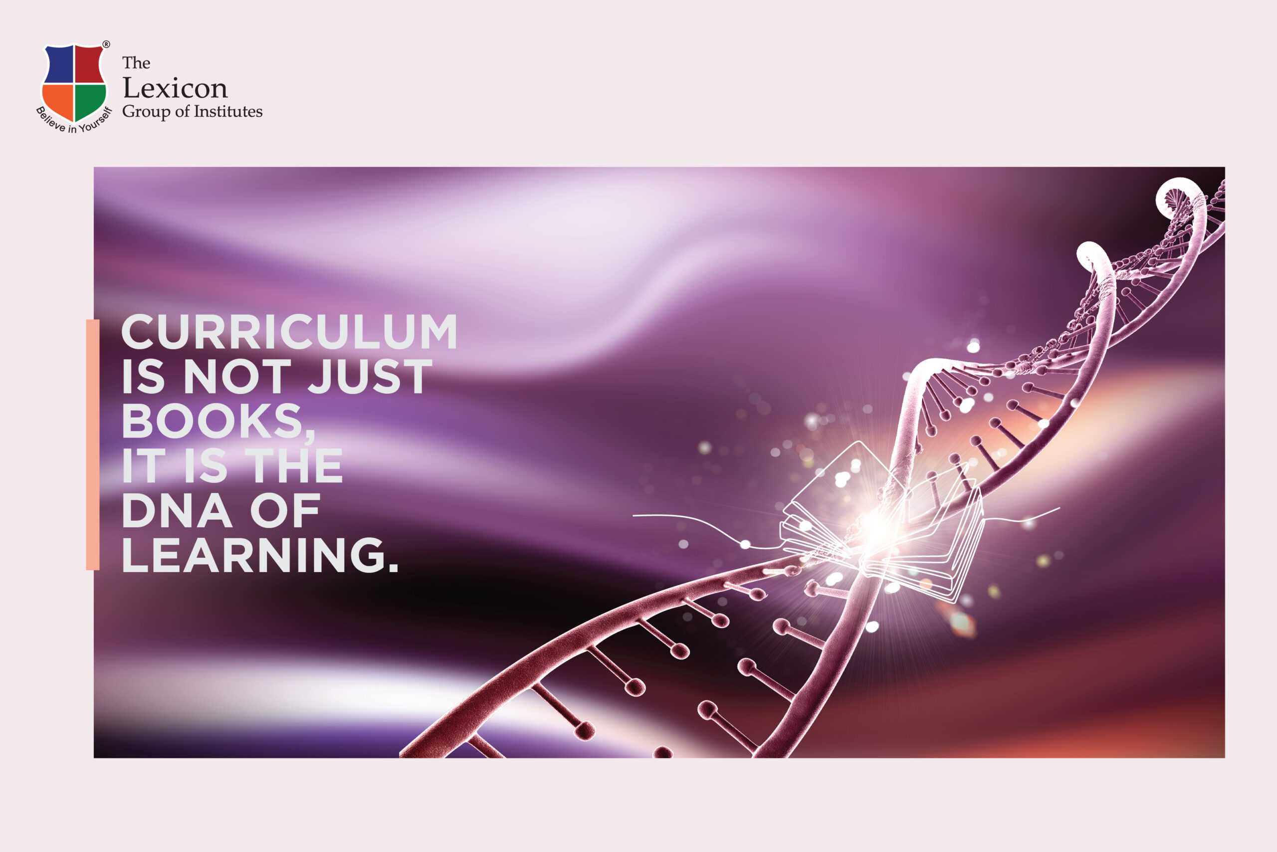 CURRICULUM IS THE DNA OF LEARNING AT LEXICON