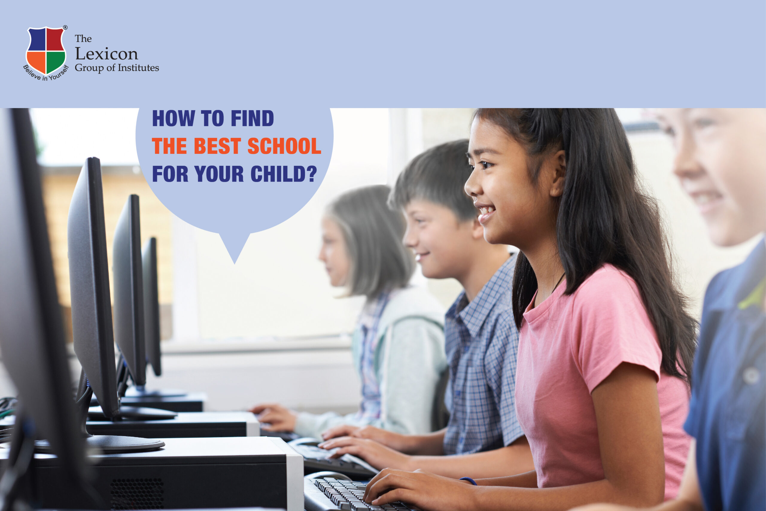 HOW TO FIND THE BEST SCHOOL FOR YOUR CHILD?