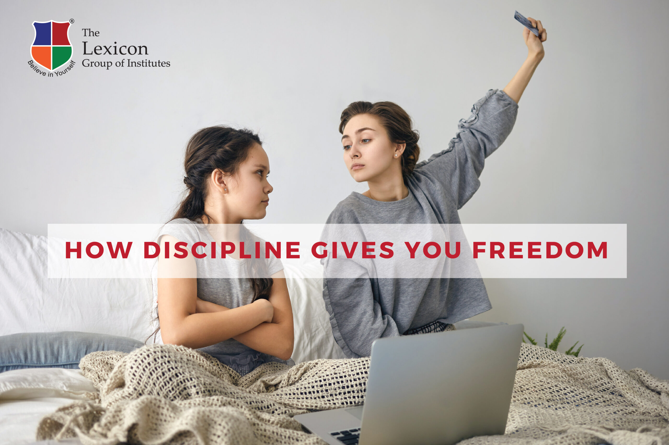HOW DISCIPLINE GIVES FREEDOM