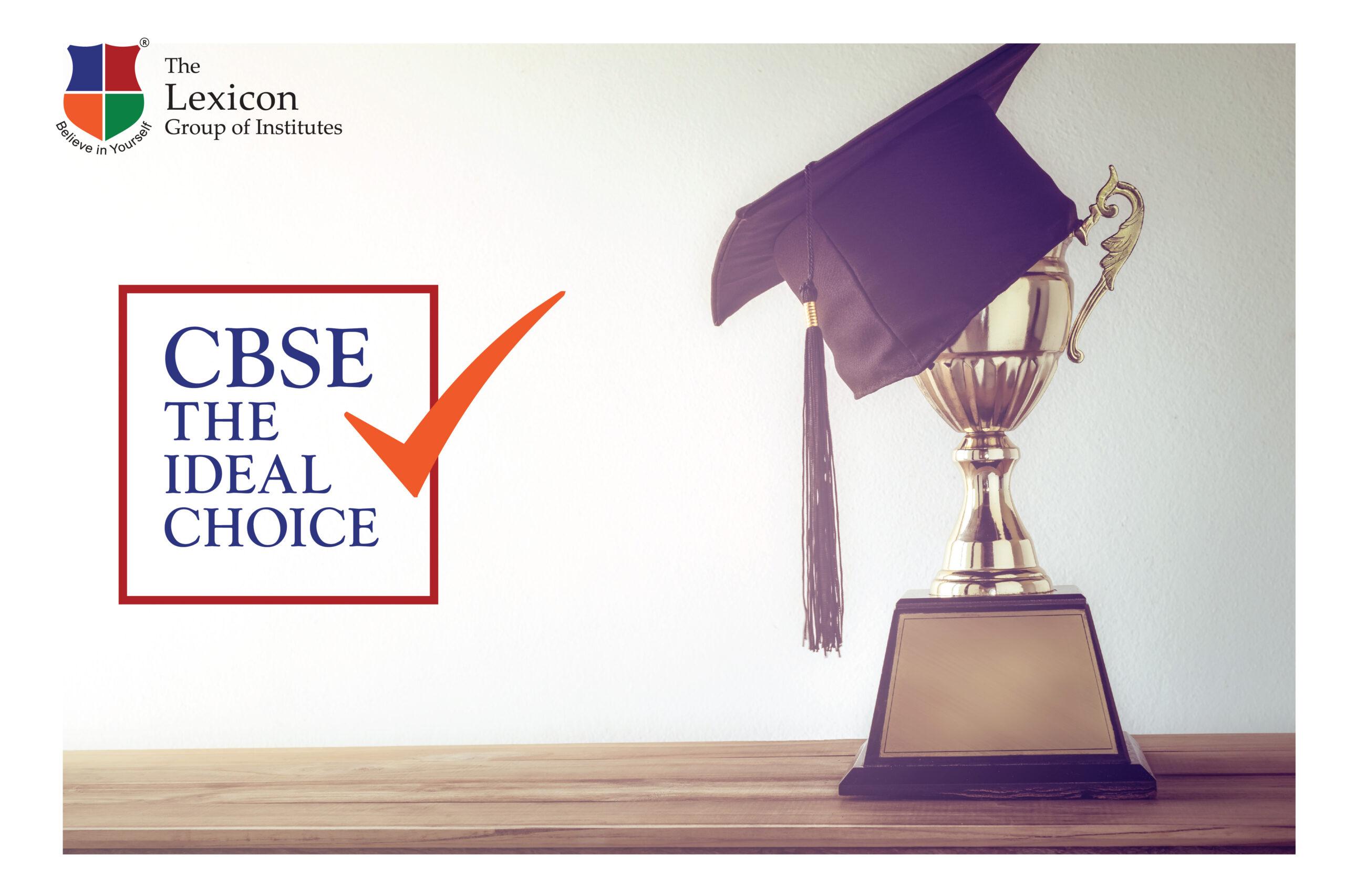 CBSE – the Ideal Choice